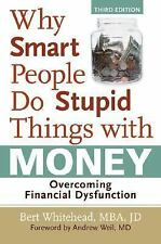 BOOK Whitehead Personal Finance WHY SMART PEOPLE DO STUPID THINGS WITH MONEY
