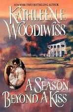 A Season Beyond a Kiss by Kathleen E. Woodiwiss (2000, Paperback) NEW