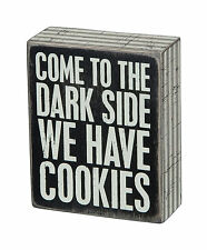 "Primitives By Kathy 5"" x 4"" Box Sign ""Come To The Dark Side, We Have Cookies"""