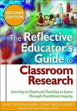 The Reflective Educator's Guide to Classroom Research : Learning to Teach and T…
