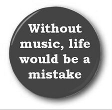 "WITHOUT MUSIC LIFE WOULD BE MISTAKE - 25mm 1"" Button Badge - Novelty Nietzsche"