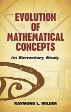 Evolution of Mathematical Concepts: An Elementary Study (Dover Books on Mathemat