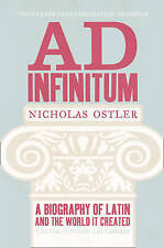 Ad Infinitum: A Biography of Latin, Nicholas Ostler, New Book