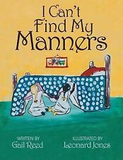 I Can't Find My Manners by Gail Reed (2015, Paperback / Paperback)