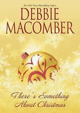 Debbie Macomber There's Something About Christmas