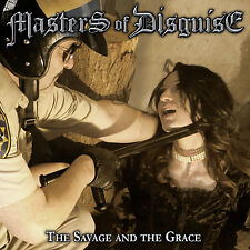 MASTERS OF DISGUISE - The Savage And The Grace CD 2015 Savage Grace Accept *NEW*