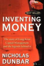 Inventing Money : The Story of Long-Term Capital Management and the Legends...