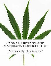 Cannabis Botany and Marijuana Horticulture: Naturally Medicinal