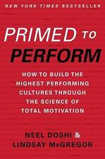 Primed to Perform : How to Build the Highest Performing Cultures Through the...