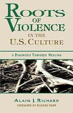 Roots of Violence in the U.S. Culture: A Diagnosis Towards Healing