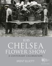 NEW - Royal Horticultural Society Chelsea Flower Show: A Centenary Celebration