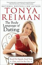 The Body Language of Dating: Read His Signals, Send Your Own, and Get -ExLibrary
