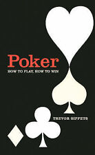 Poker: How to Play, How to Win Trevor Sippets Very Good Book