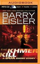 The Khmer Kill : A Dox Short Story by Barry Eisler (2015, MP3 CD, Unabridged)