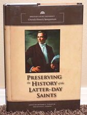 PRESERVING THE HISTORY OF THE LATTER-DAY SAINTS 2010 1STED LDS MORMON HB
