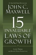 The 15 Invaluable Laws of Growth: Live Them and Reach... by John C. Maxwell