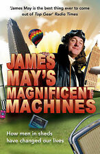 James May's Magnificent Machines: How Men in Sheds Have Changed Our Lives, James