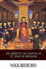 The Order of the Hospital of St. John of Jerusalem : Being a History of the...