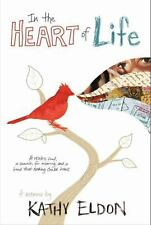 In the Heart of Life: A Memoir, Eldon, Kathy, Acceptable Book