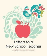 Letters to a New School Teacher: Advice From America's Best Educators, 2011-2012