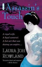 The Assassin's Touch: A Thriller (Sano Ichiro Mysteries) Rowland, Laura Joh Mas
