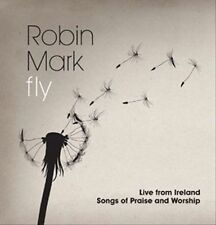 Fly: Live From Ireland: Songs Of Praise And Worship * by Robin Mark (CD, Oct-201