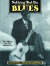 Nothing but the Blues: The Music and the Musicians-ExLibrary