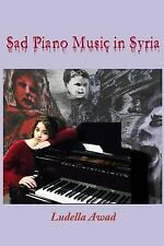 Sad Piano Music in Syria by Ludella Awad (2015, Paperback)