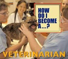 How Do I Become A...? - Veterinarian-ExLibrary