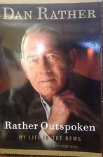 Rather Outspoken: My Life in the News by Dan Rather new paperback Book Club ed.