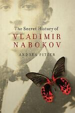 The Secret History of Vladimir Nabokov by Andrea Pitzer (2014, Paperback)