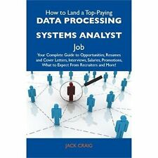 How to Land a Top-Paying Data Processing Systems Analyst Job : Your Complete...