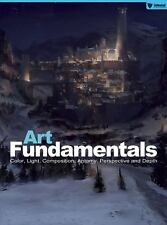 Art Fundamentals : Color, Light, Composition, Anatomy, Perspective, and Depth...