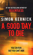 A Good Day to Die by Simon Kernick (Paperback, 2008)