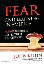 Fear and Learning in America - Bad Data, Good Teachers, and the Attack on Public
