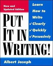 Put It In Writing: Learn How to Write Clearly, Quickly and Persuasively,GOOD Boo