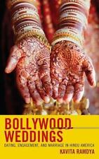 Bollywood Weddings: Dating, Engagement, and Marriage in Hindu America-ExLibrary