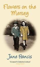 Flowers on the Mersey, June Francis, New Book