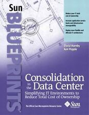 Consolidation in the Data Center: Simplifying IT Environments to Reduce Total Co