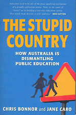 Stupid Country: How Australia is Dismantling Public Education - paperback