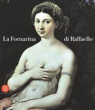La Fornarina di Raffaello. di Mochi Onori Lorenza - Ed. Skira
