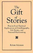 The Gift of Stories: Practical and Spiritual Applications of Autobiography, Life