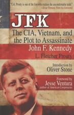 JFK: The CIA, Vietnam, and the Plot to Assassinate John F. Kennedy, ., Prouty, L