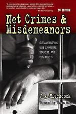 Net Crimes & Misdemeanors: Outmaneuvering Web Spammers, Stalkers, and -ExLibrary