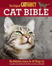 The Original Cat Fancy Cat Bible : The Definitive Source for All Things Cat...