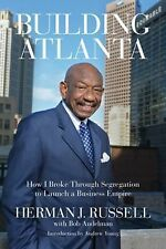 Building Atlanta: How I Broke Through Segregation to Launch a Business Empire, A
