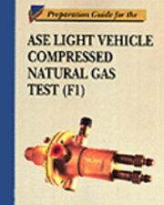 Preparation Guide for the Light Vehicle ASE Compressed Natural Gas Tes-ExLibrary