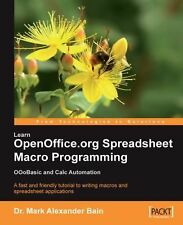 Learn OpenOffice.org Spreadsheet Macro Programming: OOoBasic and Calc automatio