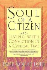 Soul of a Citizen: Living With Conviction in a Cynical Time - Loeb, Paul Rogat -