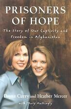 Prisoners of Hope: The Story of Our Captivity and Freedom in Afghanist-ExLibrary